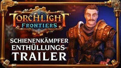 Torchlight Frontiers Schienenkämpfer Enthüllungstrailer
