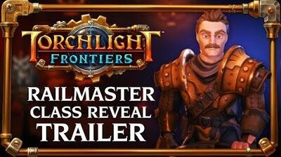 Torchlight Frontiers - Railmaster Class Reveal Trailer