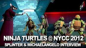 Teenage Mutant Ninja Turtles - Michaelangelo and Splinter Interview - NYCC 2012