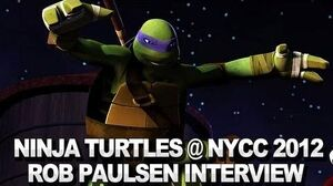 Teenage Mutant Ninja Turtles - Rob Paulsen Interview - NYCC 2012