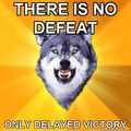 Courage-Wolf-THERE-IS-NO-DEFEAT-ONLY-DELAYED-VICTORY.jpg