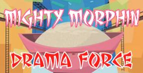5. Mighty Morphin Drama Force