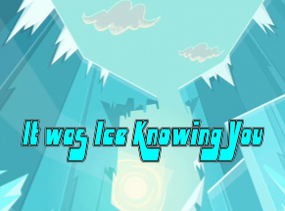 7. It was Ice Knowing You