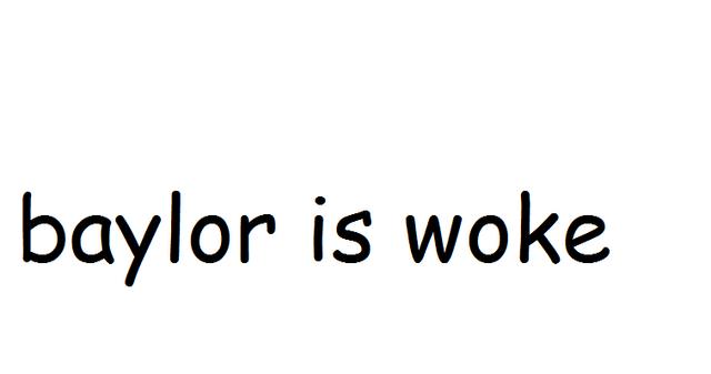 File:Baylor is woke.png