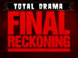 Total Drama: Final Reckoning