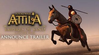 Total War ATTILA – Empires of Sand Culture Pack Announce Trailer ESP