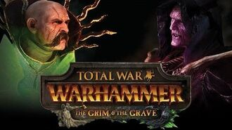 Total War WARHAMMER - Grim & The Grave Official Trailer
