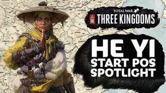 He Yi Start Position Spotlight - Total War THREE KINGDOMS