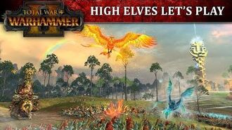 Total War WARHAMMER 2 - High Elves Let's Play
