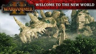 Total War Warhammer 2 - Welcome to the New World