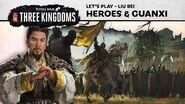 Total War THREE KINGDOMS - Heroes & Guanxi Let's Play
