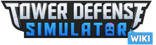 Tower Defense Simulator Wikia