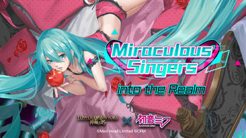 Miraculous Singers into the Realm