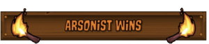 Arsonist Wins