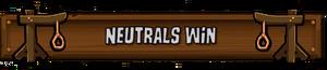Neutrals Win