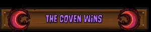 Coven Wins