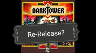 Dark Tower Game Possibly To be Re-Released!
