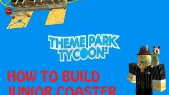 How to build Junior Coaster Theme Park Tycoon 2 TPT2 roblox