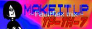 MAKE IT UP ~Faultflex mix~