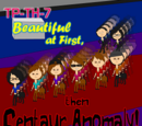 Beautiful at First, then Centaur Anomaly!