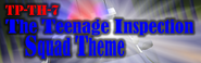The Teenage Inspection Squad Theme