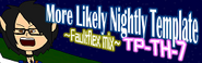 More Likely Nightly Template ~Faultflex mix~