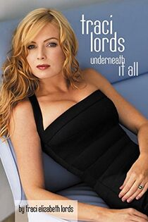 Traci Lords Underneath It All