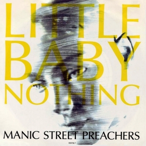 File:Manic Street Preachers - Little Baby Nothing.jpg