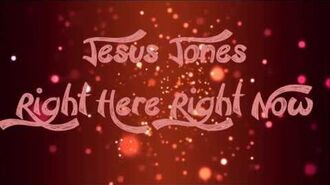 Jesus Jones - Right Here Right Now - Lyrics