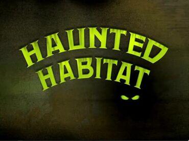 Haunted Habitat