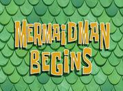 MermaidManBeginstitlecard