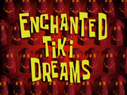 EnchantedTikiDreamstitlecard