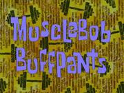MuscleBobBuffPantstitlecard