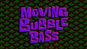 MovingBubbleBasstitlecard