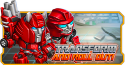 Transform and Roll Out!