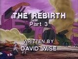 The Rebirth, Part 3