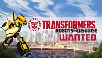 Robots in Disguise Wanted