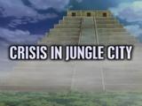 Crisis in Jungle City