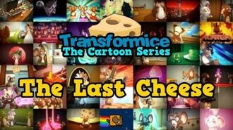 Transformice The Cartoon Series - The Last Cheese