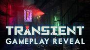 Transient - Gameplay Reveal