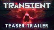 Transient - Teaser Trailer