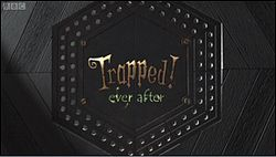 250px-Trapped!- Ever After title card