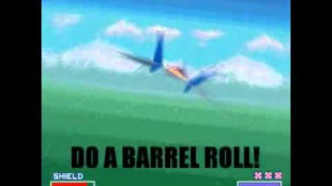 BARREL ROLL! BARREL ROLL! DO A BARREL- BARREL ROLL! DO A BARREL- BARREL ROLL! DO A BARREL ROLL!