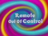 Remote Out Of Control/Critter Comfort