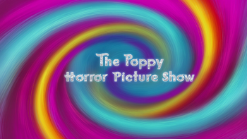 The Poppy Horror Picture Show