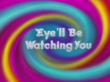 Eye'll Be Watching You/Sorry Not Sorry