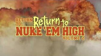 GRAPHIC UNCENSORED Return To Return To Nuke 'Em High A K A VOL 2 Fantasia Trailer NSFW