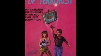 I Was A Teenage TV Terrorist!