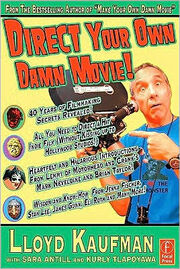 Direct-your-own-damn-movie-lloyd-kaufman book