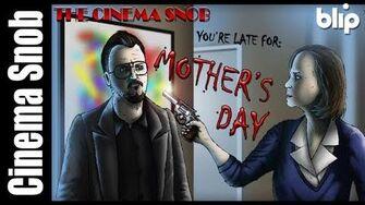 The Cinema Snob - MOTHER'S DAY 2010 by The Cinema Snob